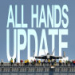 All Hands Update